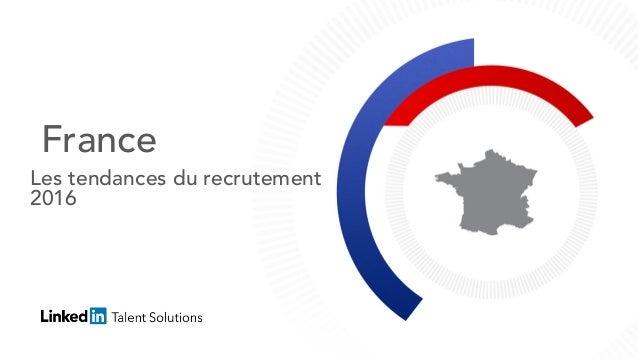 France Les tendances du recrutement 2016