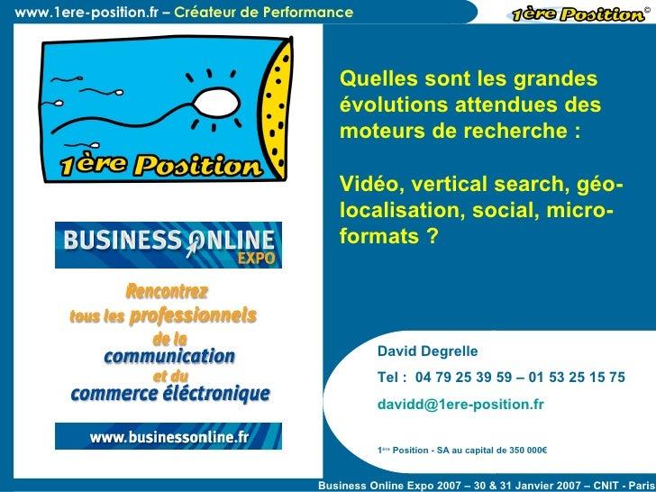 David Degrelle Tel :  04 79 25 39 59 – 01 53 25 15 75 [email_address]   1 ère  Position - SA au capital de 350 000€ Quelle...