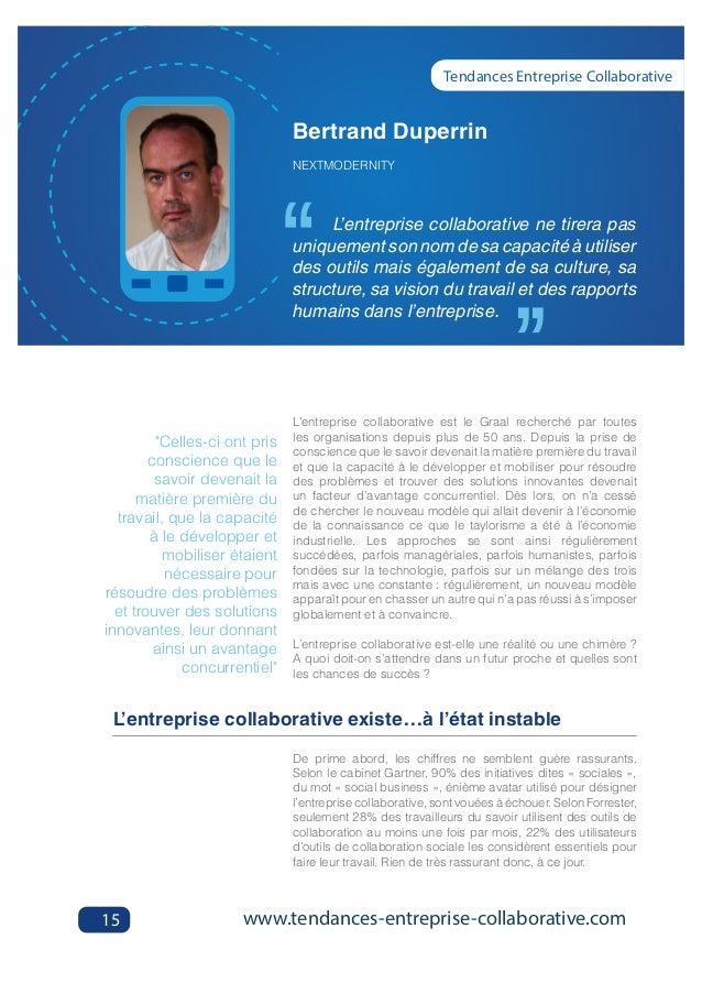 e '' 15 L'entreprise collaborative est le Graal recherché par toutes les organisations depuis plus de 50 ans. Depuis la pr...