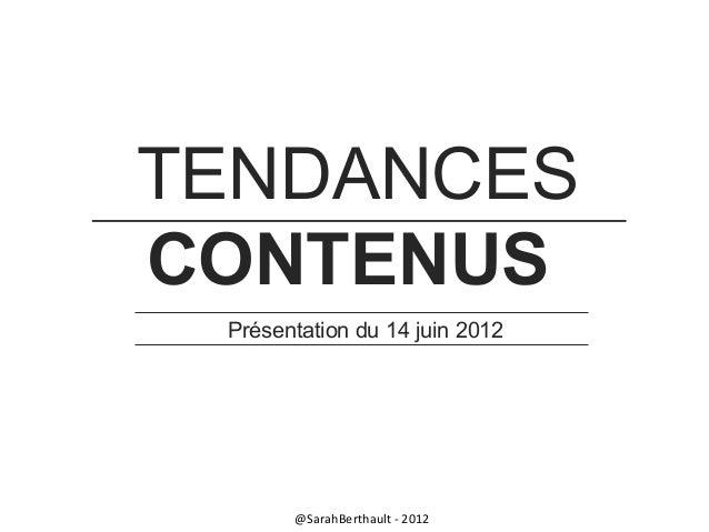 TENDANCES CONTENUS Présentation du 14 juin 2012  @SarahBerthault - 2012