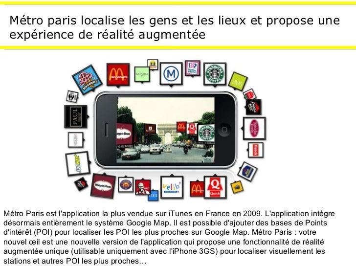 Métro paris localise les gens et les lieux et propose une expérience de réalité augmentée Métro Paris est l'application la...