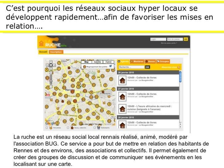 C'est pourquoi les réseaux sociaux hyper locaux se développent rapidement…afin de favoriser les mises en relation…. La ruc...