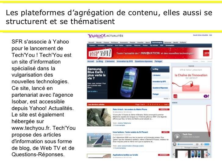 Les plateformes d'agrégation de contenu, elles aussi se structurent et se thématisent SFR s'associe à Yahoo pour le lancem...