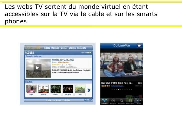 Les webs TV sortent du monde virtuel en étant accessibles sur la TV via le cable et sur les smarts phones