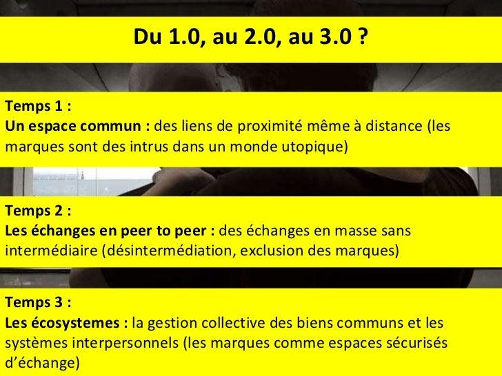 Temps 2 : Les échanges en peer to peer :  des échanges en masse sans intermédiaire (désintermédiation, exclusion des marqu...