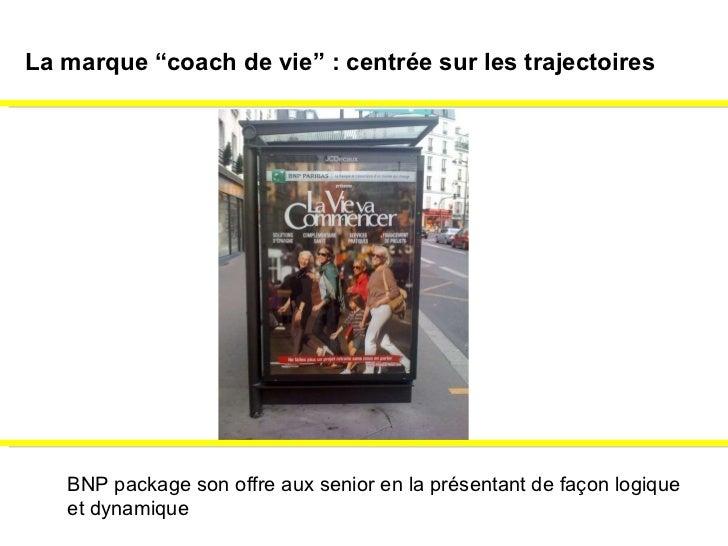 """BNP package son offre aux senior en la présentant de façon logique  et dynamique La marque """"coach de vie"""" : centrée sur le..."""