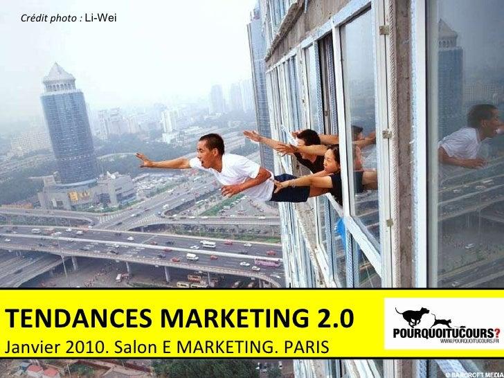 Crédit photo :  Li-Wei TENDANCES MARKETING 2.0 Janvier 2010. Salon E MARKETING. PARIS