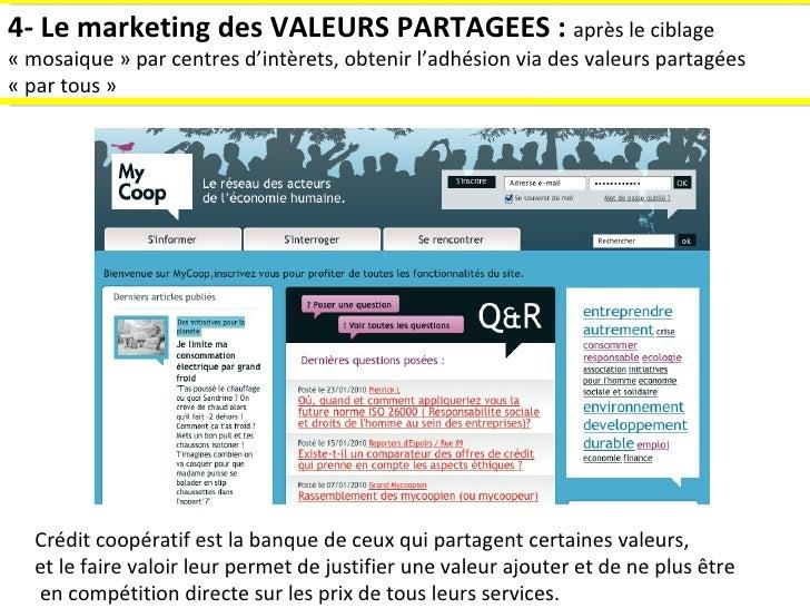 4- Le marketing des VALEURS PARTAGEES :  après le ciblage «mosaique» par centres d'int è rets, obtenir l'adhésion via de...