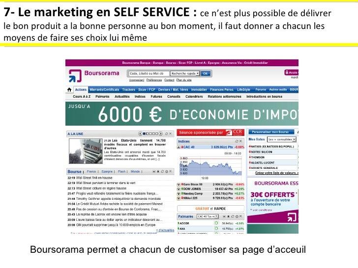 7- Le marketing en SELF SERVICE :  ce n'est plus possible de délivrer le bon produit a la bonne personne au bon moment, il...