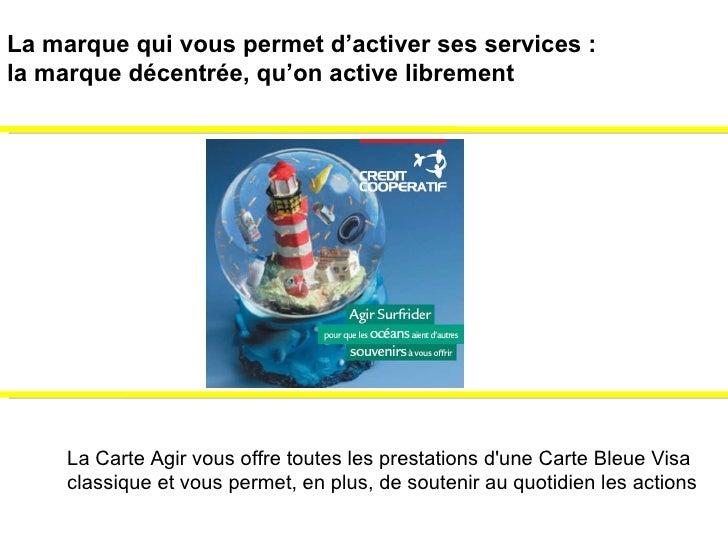 La Carte Agir vous offre toutes les prestations d'une Carte Bleue Visa  classique et vous permet, en plus, de soutenir au ...