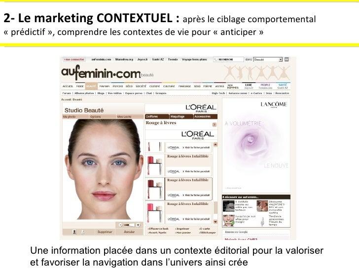 2- Le marketing CONTEXTUEL :  après le ciblage comportemental «prédictif», comprendre les contextes de vie pour «antici...