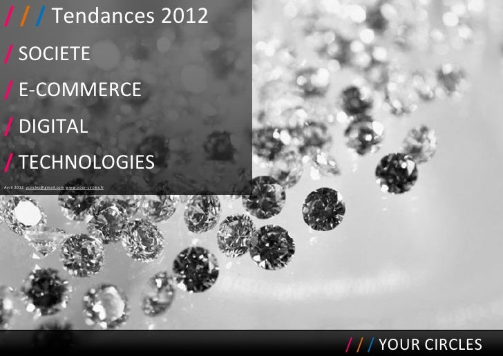 / / / Tendances 2012/ SOCIETE/ E-COMMERCE/ DIGITAL/ TECHNOLOGIESAvril 2012 ycircles@gmail.com www.your-circles.fr         ...