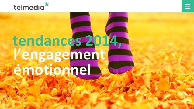 tendances 2014,  l'engagement  émotionnel