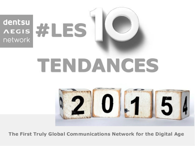 The First Truly Global Communications Network for the Digital Age TENDANCES #LES