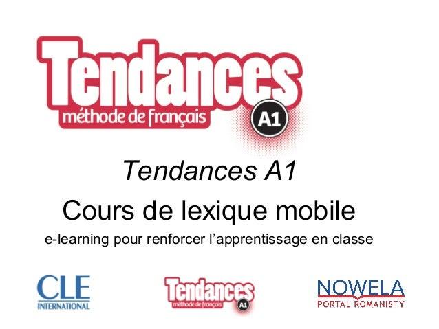 Tendances A1 Cours de lexique mobile e-learning pour renforcer l'apprentissage en classe
