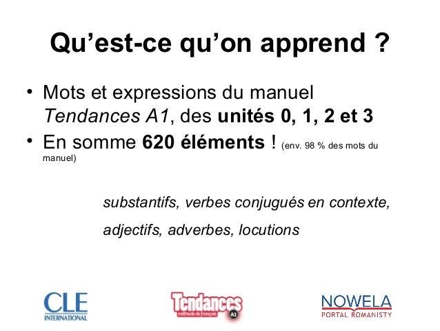 Qu'est-ce qu'on apprend ? • Mots et expressions du manuel Tendances A1, des unités 0, 1, 2 et 3 • En somme 620 éléments ! ...