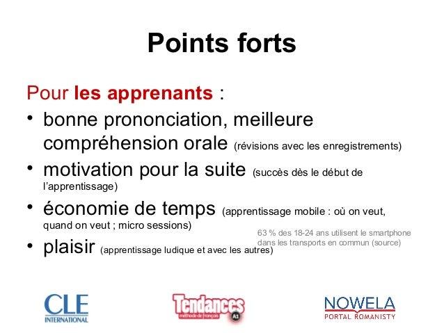 Points forts Pour les apprenants : • bonne prononciation, meilleure compréhension orale (révisions avec les enregistrement...