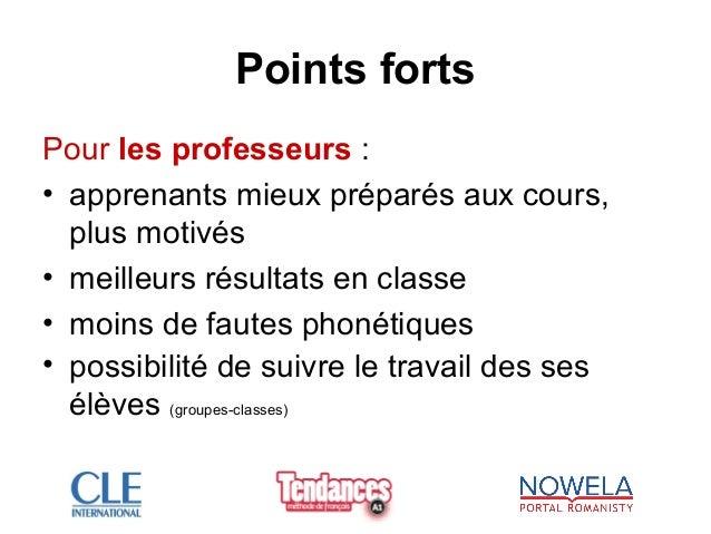 Points forts Pour les professeurs : • apprenants mieux préparés aux cours, plus motivés • meilleurs résultats en classe • ...