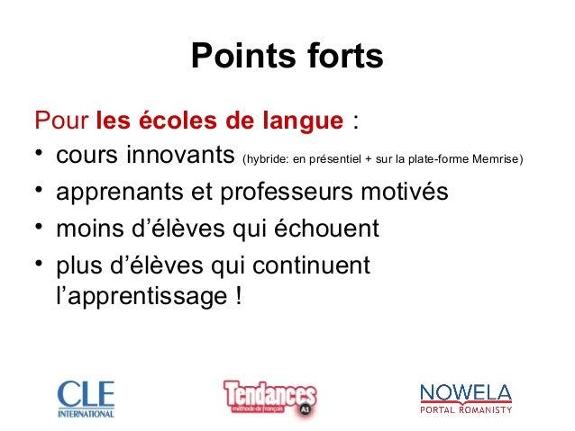 Points forts Pour les écoles de langue : • cours innovants (hybride: en présentiel + sur la plate-forme Memrise) • apprena...