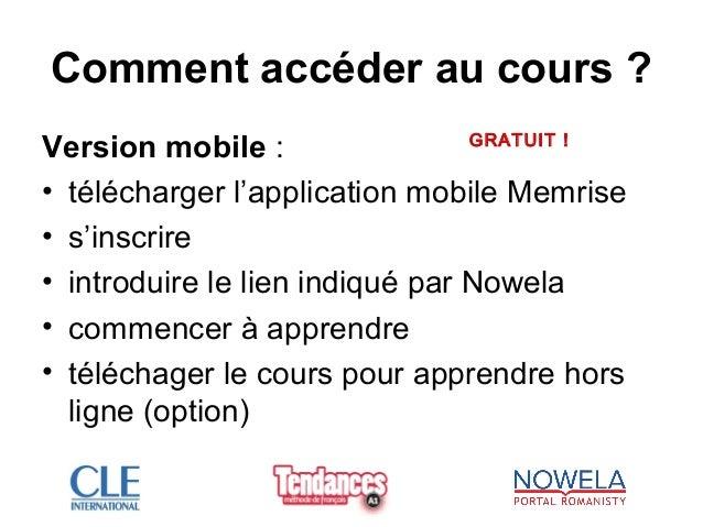Comment accéder au cours ? Version mobile : • télécharger l'application mobile Memrise • s'inscrire • introduire le lien i...