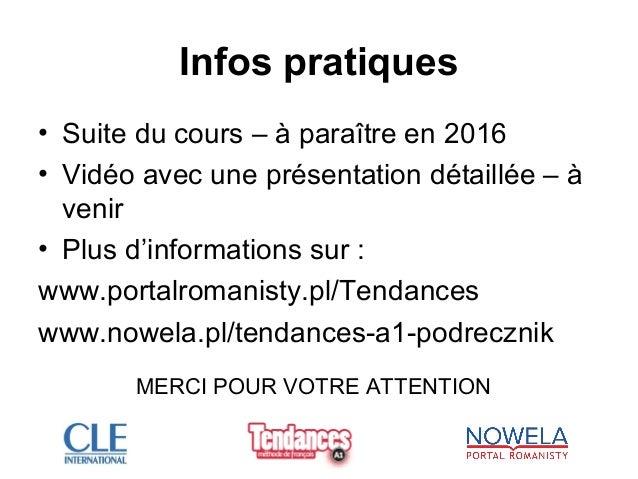 Infos pratiques • Suite du cours – à paraître en 2016 • Vidéo avec une présentation détaillée – à venir • Plus d'informati...