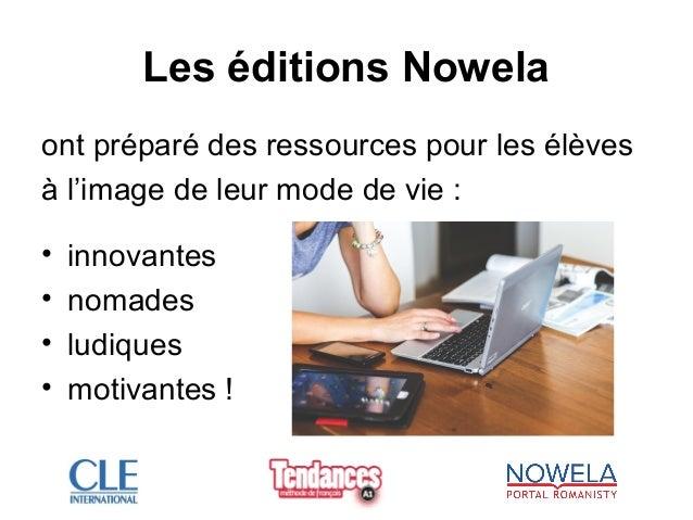 Les éditions Nowela ont préparé des ressources pour les élèves à l'image de leur mode de vie : • innovantes • nomades • lu...