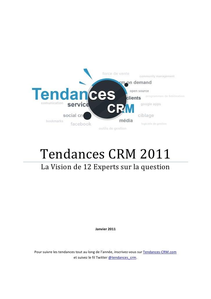 Tendances CRM 2011    La Vision de 12 Experts sur la question                                     Janvier 2011Pour suivre ...