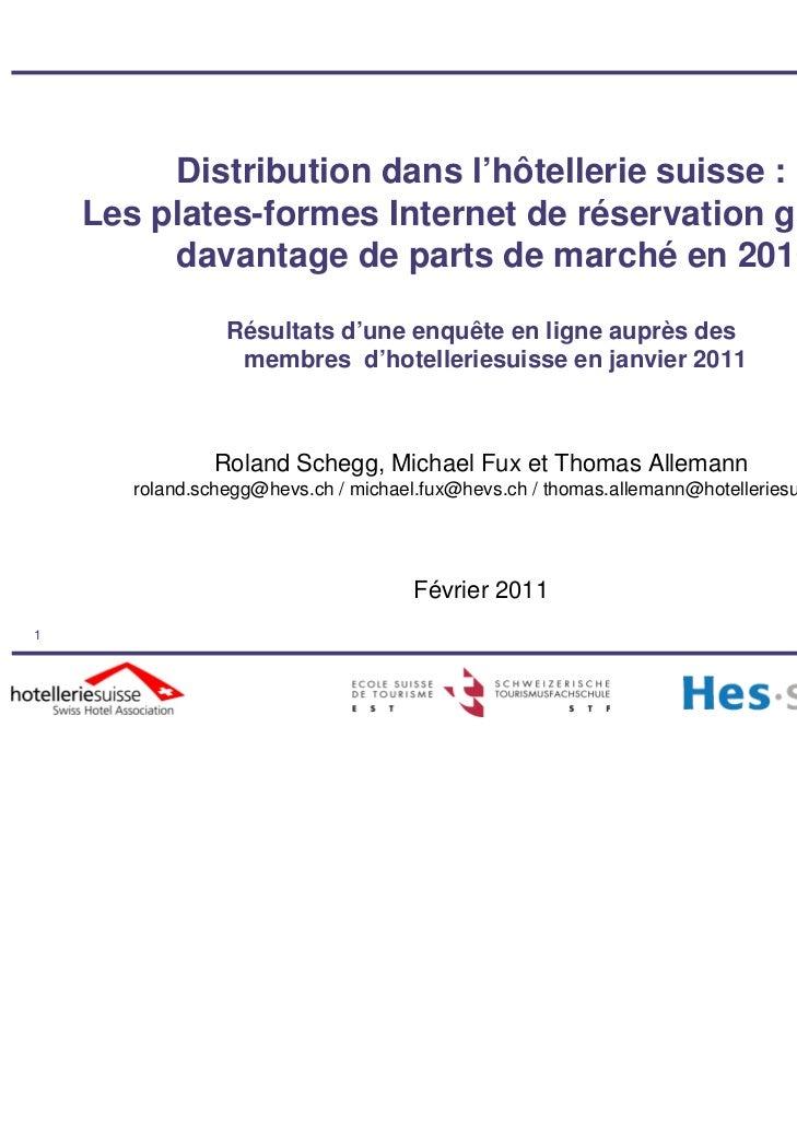 Distribution dans l'hôtellerie suisse :    Les plates-formes Internet de réservation gagnent         davantage de parts de...