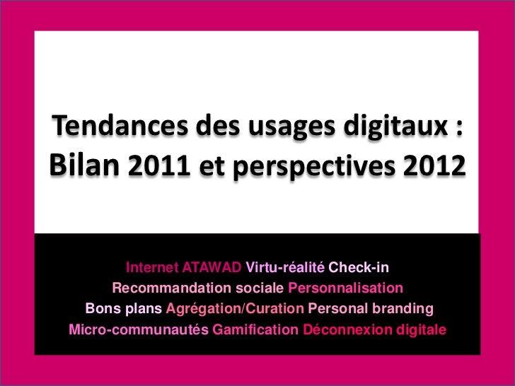 Tendances des usages digitaux :Bilan 2011 et perspectives 2012         Internet ATAWAD Virtu-réalité Check-in       Recomm...