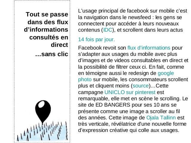 Tout se passedans des fluxd'informationsconsultés endirect…sans clicL'usage principal de facebook sur mobile c'estla navig...