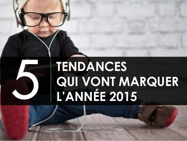 Tendances digitales 2015 Slide 2