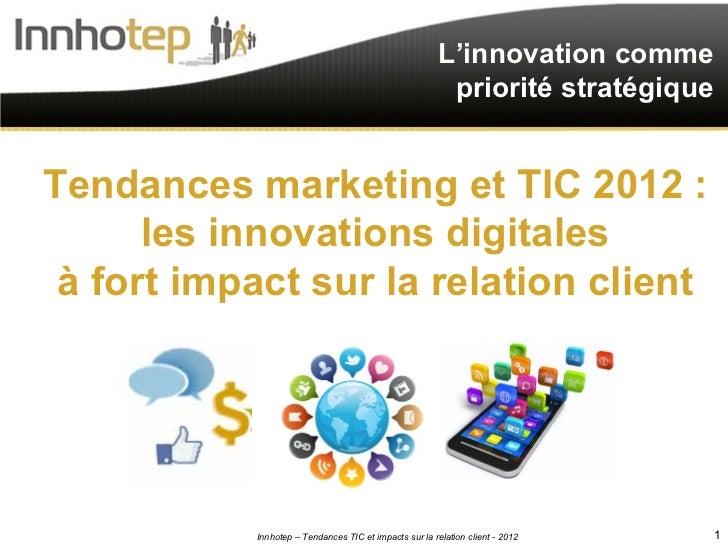 L'innovation comme                                                         priorité stratégiqueTendances marketing et TIC ...