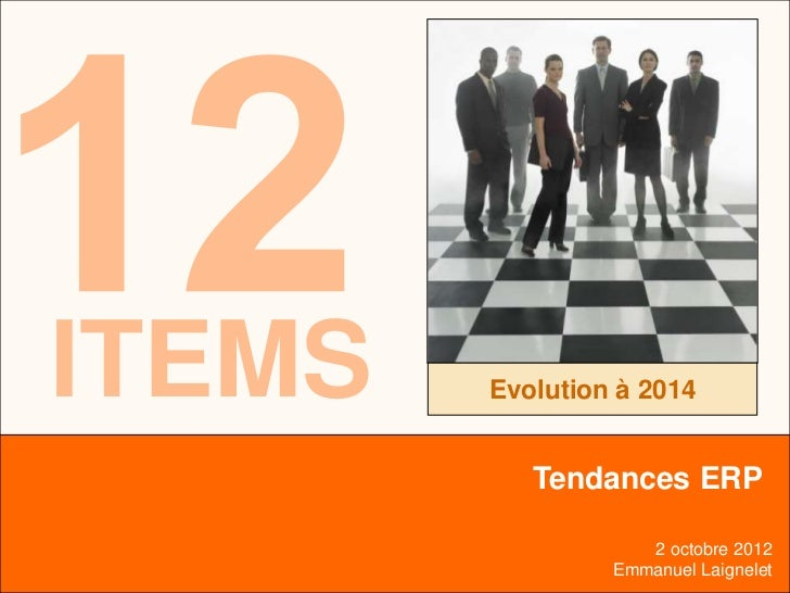 12                                          ITEMSITEMS                Evolution à 2014                        Tendances ER...