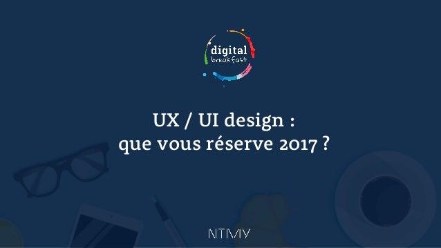 UX / UI design : que vous réserve 2017 ?