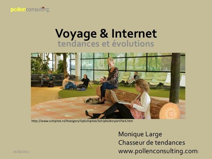 Voyage & Internet                              tendances et évolutions             http://www.schiphol.nl/Reizigers/OpSchi...