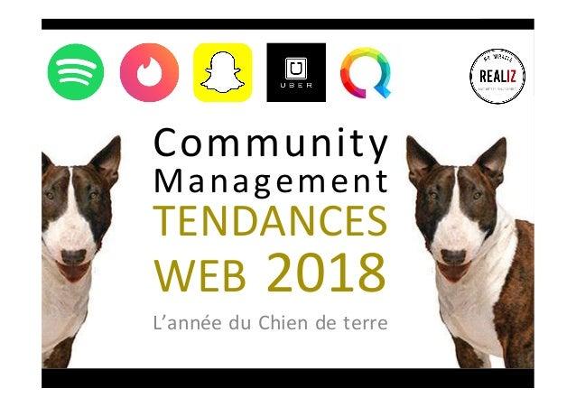 Anouveauxcodes,ànouveauxusages Community management T E N D A N C E S WEB 2017