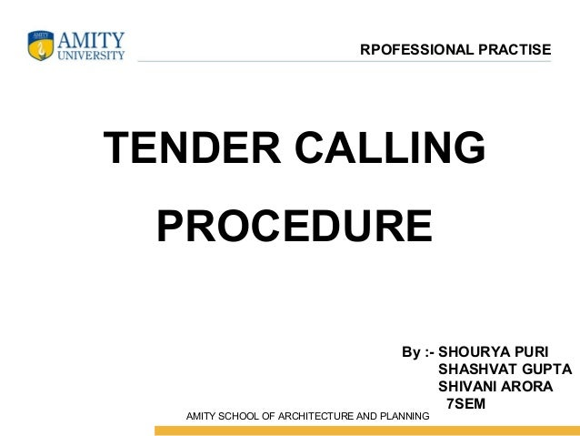 tender procedure Procurement policies and rules for projects financed by the open tendering expected to be below the prescribed thresholds for use of the open tender procedure the.