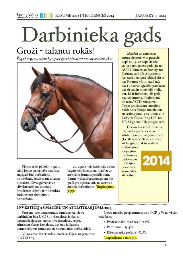 RESUME 2013 I TENDENCES 2014!  JANUARY 13, 2014  Darbinieka gads  Groži - talantu rokās!  Šogad uzņēmumiem būs īpaši grūti...