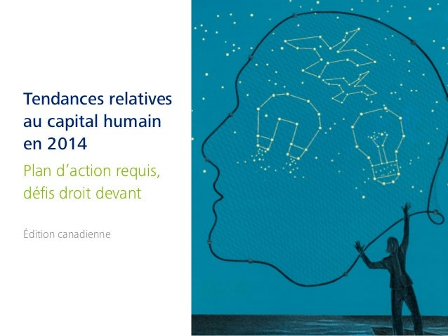Tendances relatives au capital humain en 2014 Plan d'action requis, défis droit devant Édition canadienne
