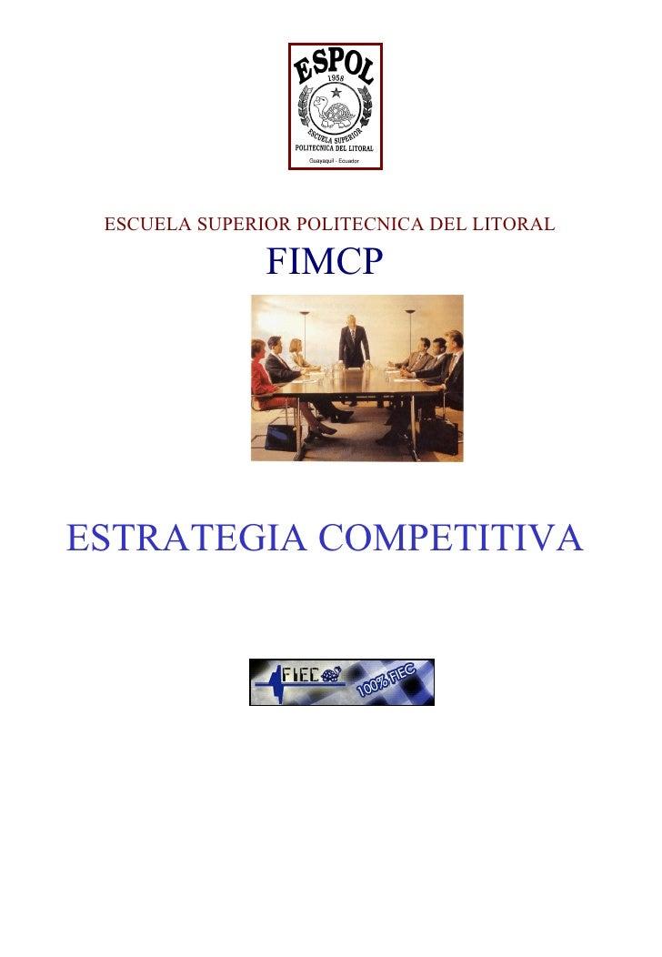ESCUELA SUPERIOR POLITECNICA DEL LITORAL FIMCP    ESTRATEGIA COMPETITIVA