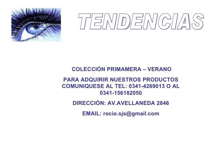 TENDENCIAS COLECCIÓN PRIMAMERA – VERANO PARA ADQUIRIR NUESTROS PRODUCTOS COMUNIQUESE AL TEL: 0341-4269013 O AL 0341-156182...