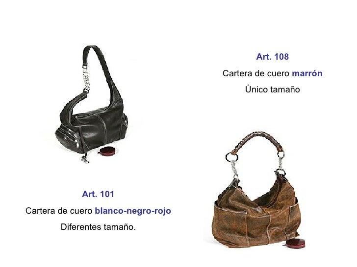 Art. 101 Cartera de cuero   blanco-negro-rojo Diferentes tamaño. Art. 108 Cartera de cuero  marrón Único tamaño