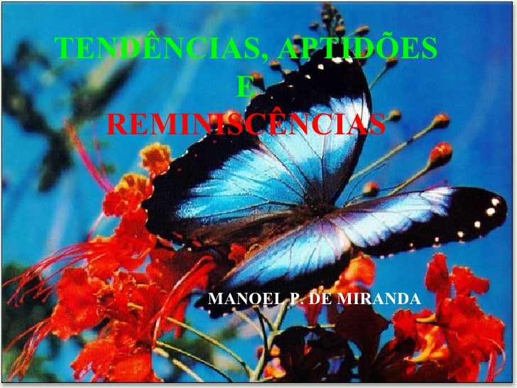 TENDÊNCIAS, APTIDÕES  E  REMINISCÊNCIAS   MANOEL P. DE MIRANDA