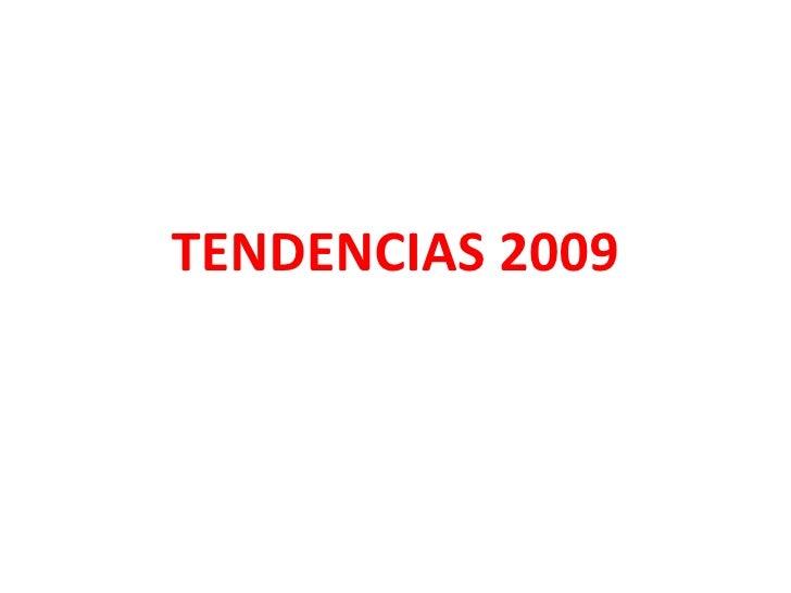TENDENCIAS 2009
