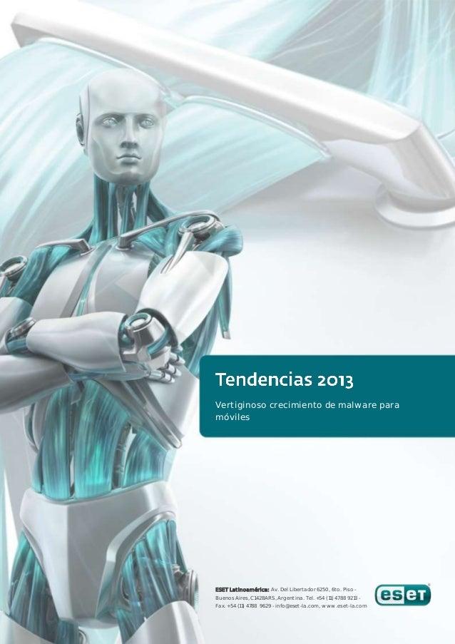 Vertiginoso crecimiento de malware paramóvilesESET Latinoamérica: Av. Del Libertador 6250, 6to. Piso -Buenos Aires, C1428A...