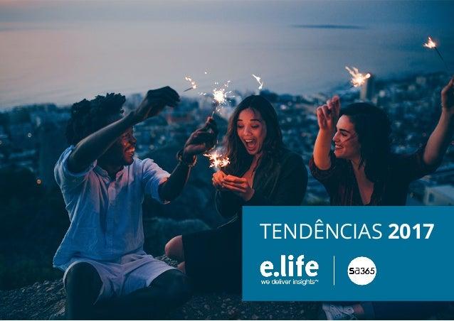 E.life Group | SA365 Tendências 2017 1 TENDÊNCIAS 2017