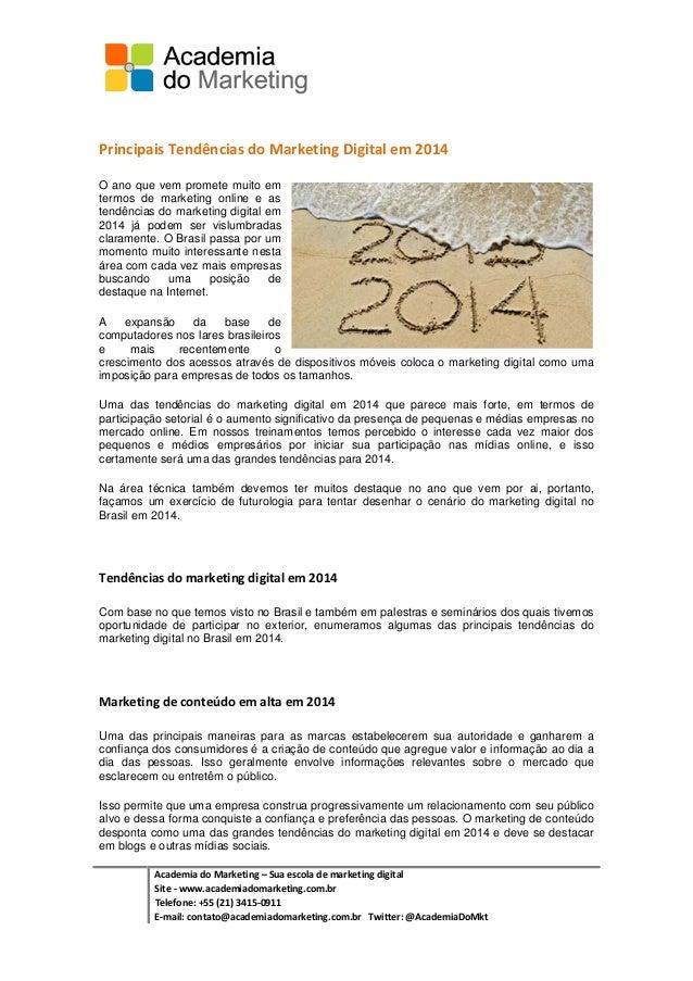 Principais Tendências do Marketing Digital em 2014 O ano que vem promete muito em termos de marketing online e as tendênci...