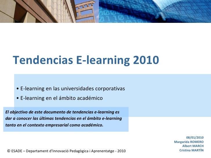 Tendencias E-learning 2010 <ul><li>E-learning en las universidades corporativas </li></ul><ul><li>E-learning en el ámbito ...