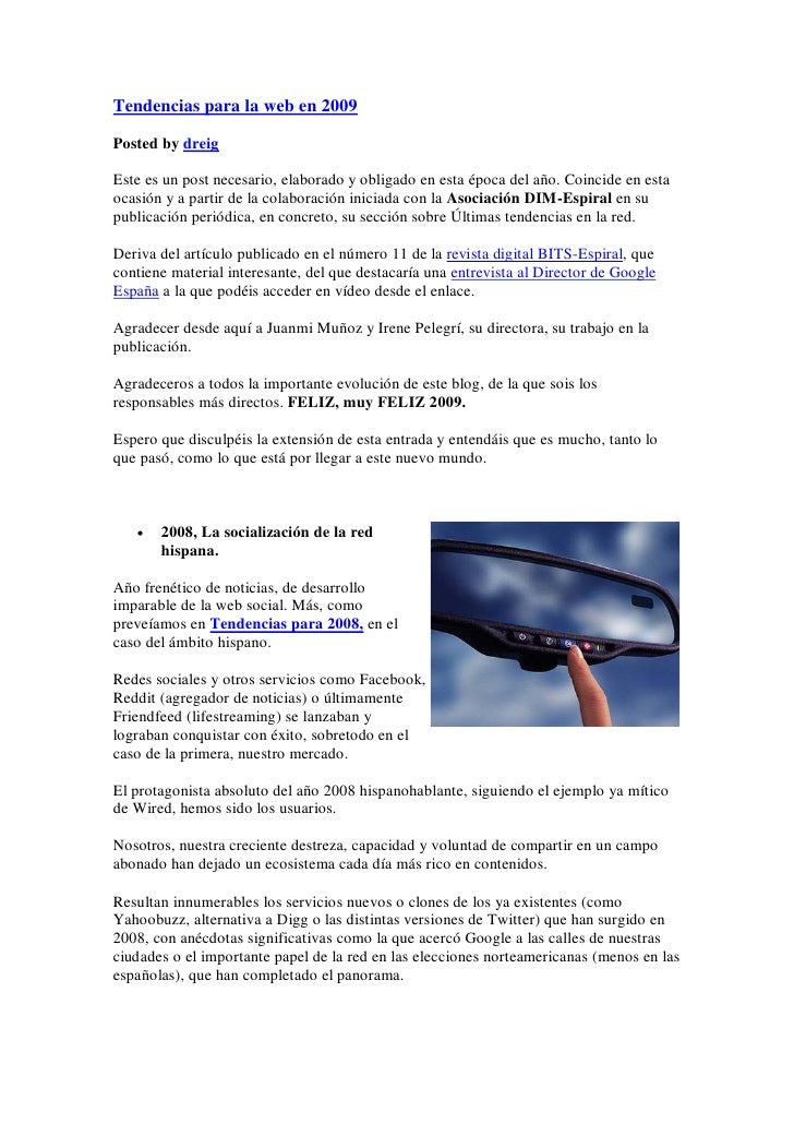 Tendencias para la web en 2009  Posted by dreig  Este es un post necesario, elaborado y obligado en esta época del año. Co...