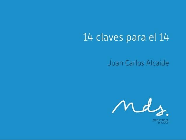 14 claves para el 14 Juan Carlos Alcaide